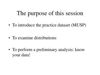 The purpose of this session