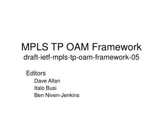MPLS TP OAM Framework draft-ietf-mpls-tp-oam-framework-05