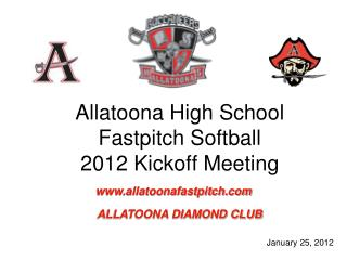 Allatoona High School Fastpitch Softball 2012 Kickoff Meeting