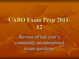 CABO Exam Prep 2011-12