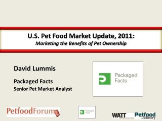 U.S. Pet Food Market Update, 2011: Marketing the Benefits of Pet Ownership