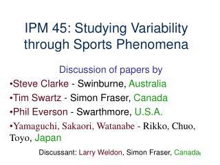 IPM 45: Studying Variability through Sports Phenomena