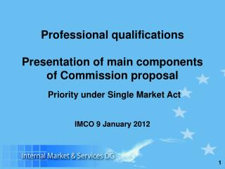 Professional qualifications  Presentation of main components of Commission proposal