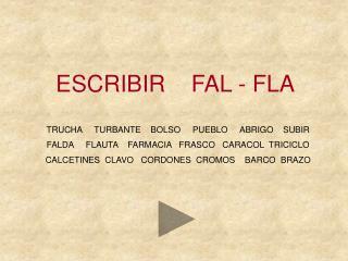 ESCRIBIR    FAL - FLA
