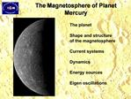 The Magnetosphere of Planet Mercury