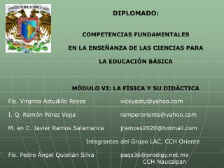 DIPLOMADO:   COMPETENCIAS FUNDAMENTALES   EN LA ENSE ANZA DE LAS CIENCIAS PARA   LA EDUCACI N B SICA    M DULO VI: LA F