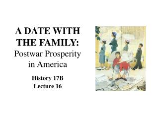 A DATE WITH THE FAMILY: Postwar Prosperity in America
