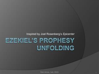 Ezekiel s Prophesy Unfolding