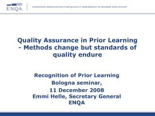 Quality Assurance in Prior Learning  - Methods change but standards of quality endure
