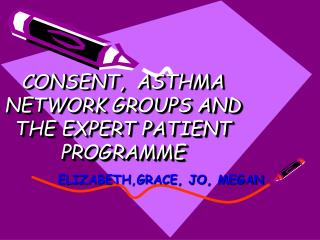 CONSENT,  ASTHMA NETWORK GROUPS AND THE EXPERT PATIENT PROGRAMME
