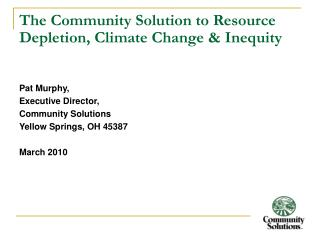 The Community Solution to Resource Depletion, Climate Change  Inequity