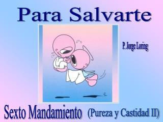 Para Salvarte