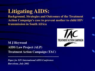 Litigating AIDS:  Background, Strategies and Outcomes of the Treatment Action Campaign s case to prevent mother to child