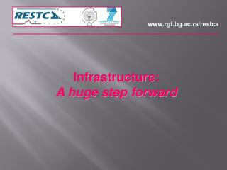 Infrastructure: A huge step forward