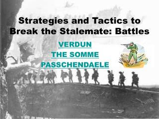 Strategies and Tactics to Break the Stalemate: Battles