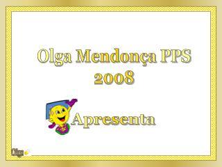 Olga Mendon a PPS 2008