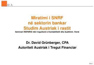 Miratimi i SNRF n  sektorin bankar Studim Austriak i rastit Seminari REPARIS mbi rregulloret e Kontabilitetit dhe Auditi
