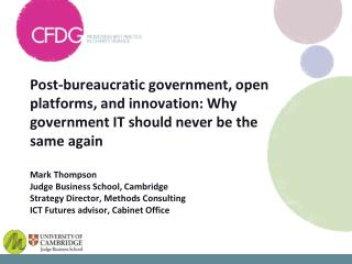 Post-bureaucratic government, open platforms, and innovation: Why government IT should never be the same again  Mark Tho
