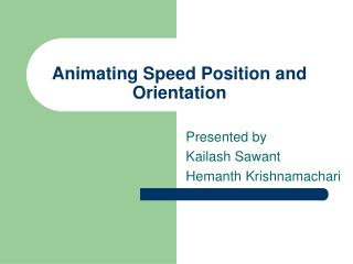 Animating Speed Position and Orientation
