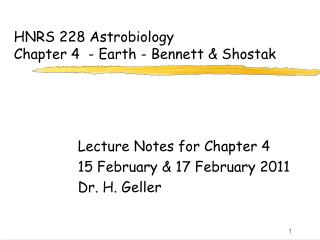 HNRS 228 Astrobiology Chapter 4  - Earth - Bennett  Shostak