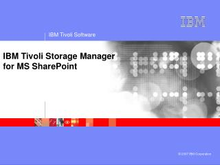 IBM Tivoli Storage Managerfor MS SharePoint
