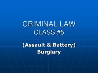 CRIMINAL LAW CLASS 5