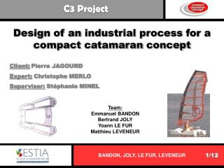 Design of an industrial process for a compact catamaran concept