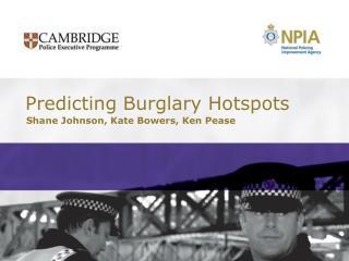 Predicting Burglary Hotspots