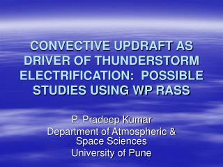 CONVECTIVE UPDRAFT AS DRIVER OF THUNDERSTORM ELECTRIFICATION:  POSSIBLE STUDIES USING WP RASS