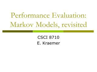 Performance Evaluation: Markov Models, revisited