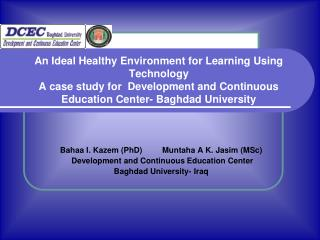 An Ideal Healthy Environment for Learning Using Technology A case study for  Development and Continuous Education Center