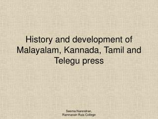 History and development of Malayalam, Kannada, Tamil and Telegu press