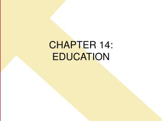 CHAPTER 14: EDUCATION