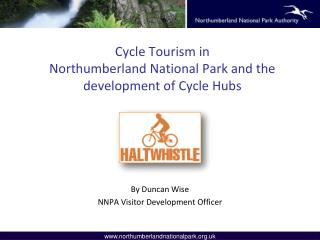 Cycle Tourism in  Northumberland National Park and the  development of Cycle Hubs