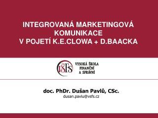 INTEGROVAN  MARKETINGOV  KOMUNIKACE  V POJET  K.E.CLOWA  D.BAACKA