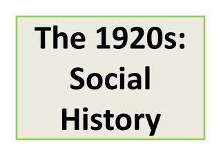 The 1920s: Social History