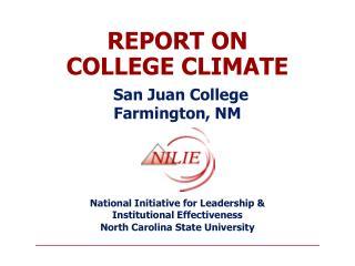 REPORT ON  COLLEGE CLIMATE  San Juan College Farmington, NM