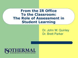 From the IR Office To the Classroom:  The Role of Assessment in Student Learning