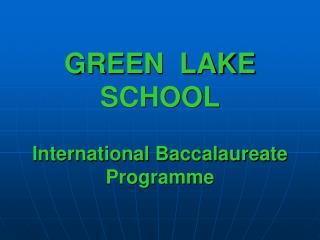GREEN  LAKE  SCHOOL