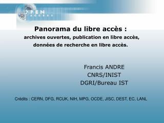 Panorama du libre acc s :  archives ouvertes, publication en libre acc s, donn es de recherche en libre acc s.