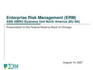 Enterprise Risk Management ERM ABN AMRO Business Unit North America BU NA