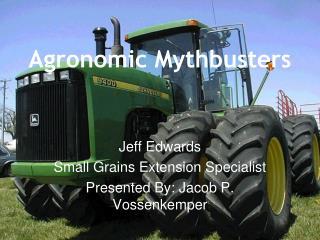 Agronomic Mythbusters