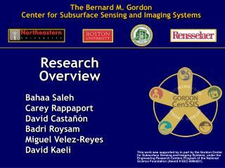 Research Overview     Bahaa Saleh   Carey Rappaport   David Casta  n    Badri Roysam   Miguel Velez-Reyes   David Kaeli