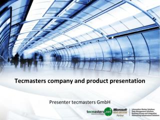 Tecmasters company and product presentation