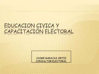 EDUCACION CIVICA Y CAPACITACI N ELECTORAL