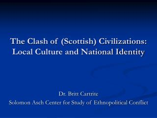 The Clash of Scottish Civilizations:  Local Culture and National Identity