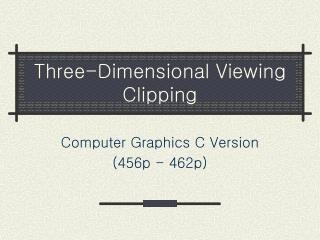 Three-Dimensional Viewing Clipping