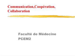 Communication,Coop ration, Collaboration