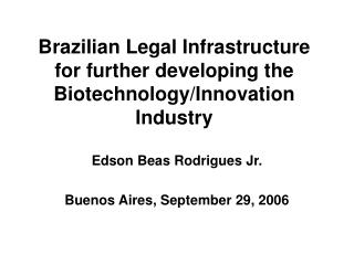 Brazilian Legal Infrastructure for further developing the Biotechnology