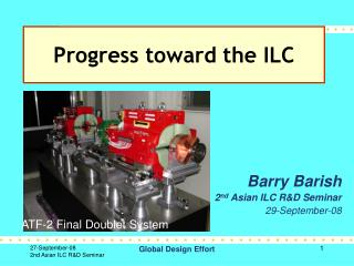 Barry Barish 2nd Asian ILC RD Seminar  29-September-08